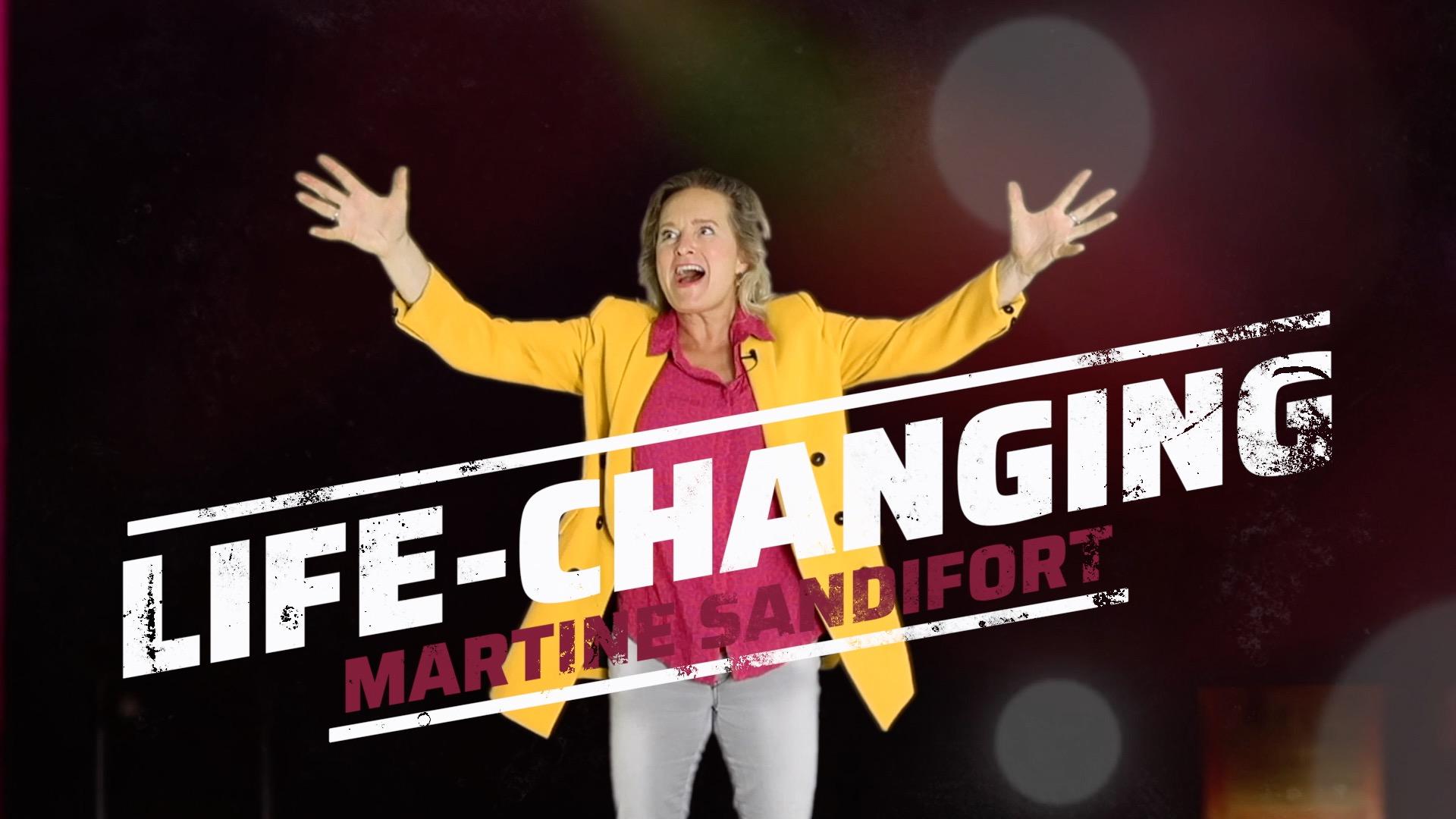 LIFE-CHANGING TRAINING